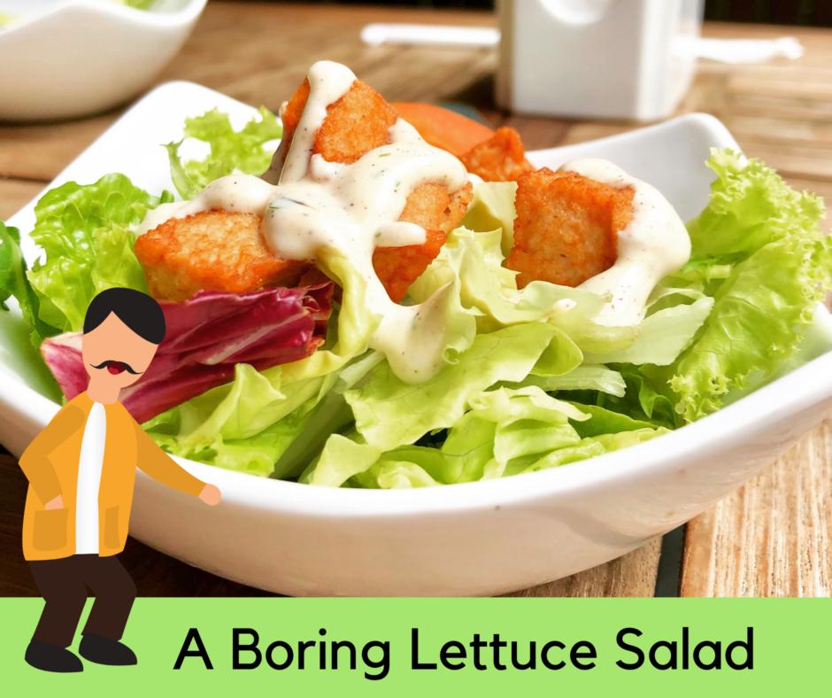 Boring Lettuce Salad